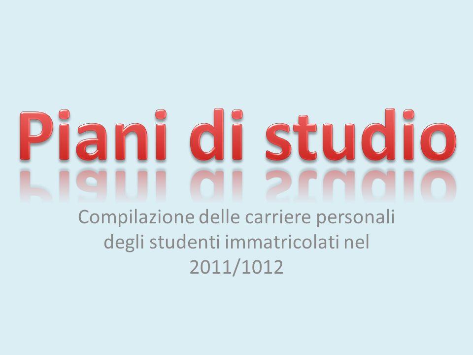 Compilazione delle carriere personali degli studenti immatricolati nel 2011/1012