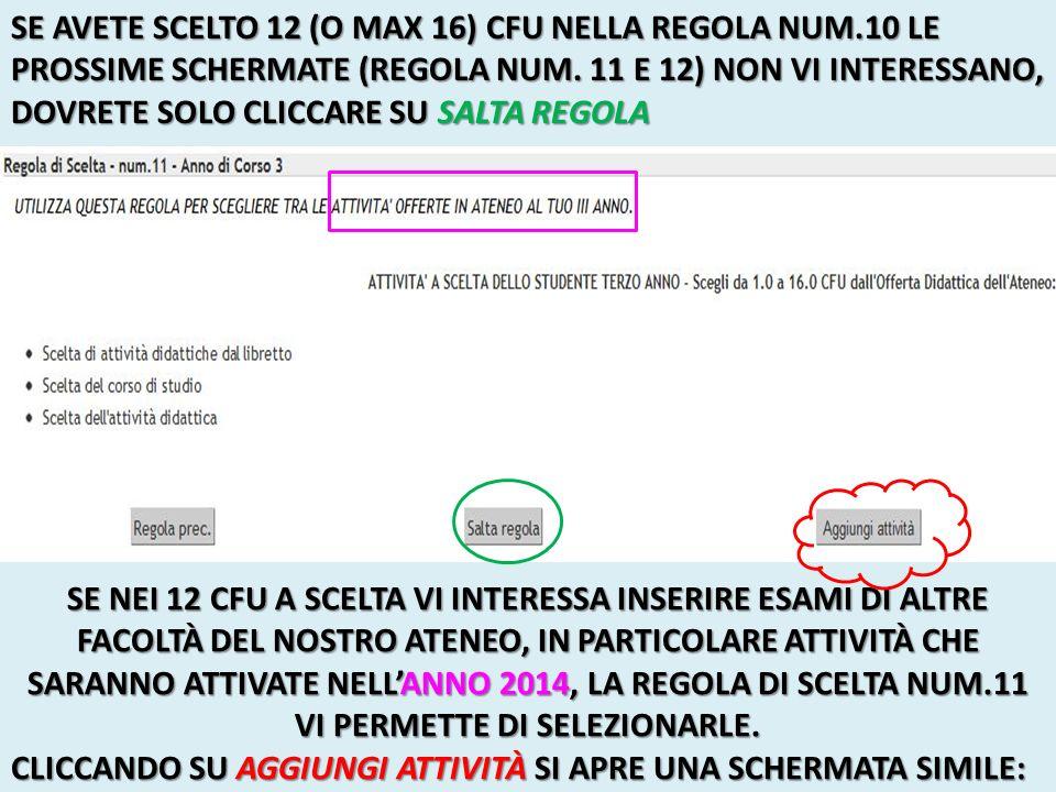 SE AVETE SCELTO 12 (O MAX 16) CFU NELLA REGOLA NUM.10 LE PROSSIME SCHERMATE (REGOLA NUM.