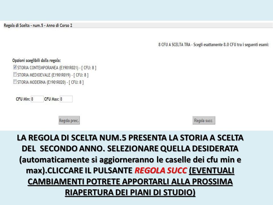 LA REGOLA DI SCELTA NUM.5 PRESENTA UN INSEGNAMENTO PEDAGOGICO A SCELTA DEL SECONDO ANNO.
