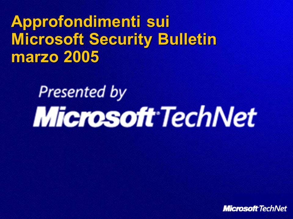 Approfondimenti sui Microsoft Security Bulletin marzo 2005