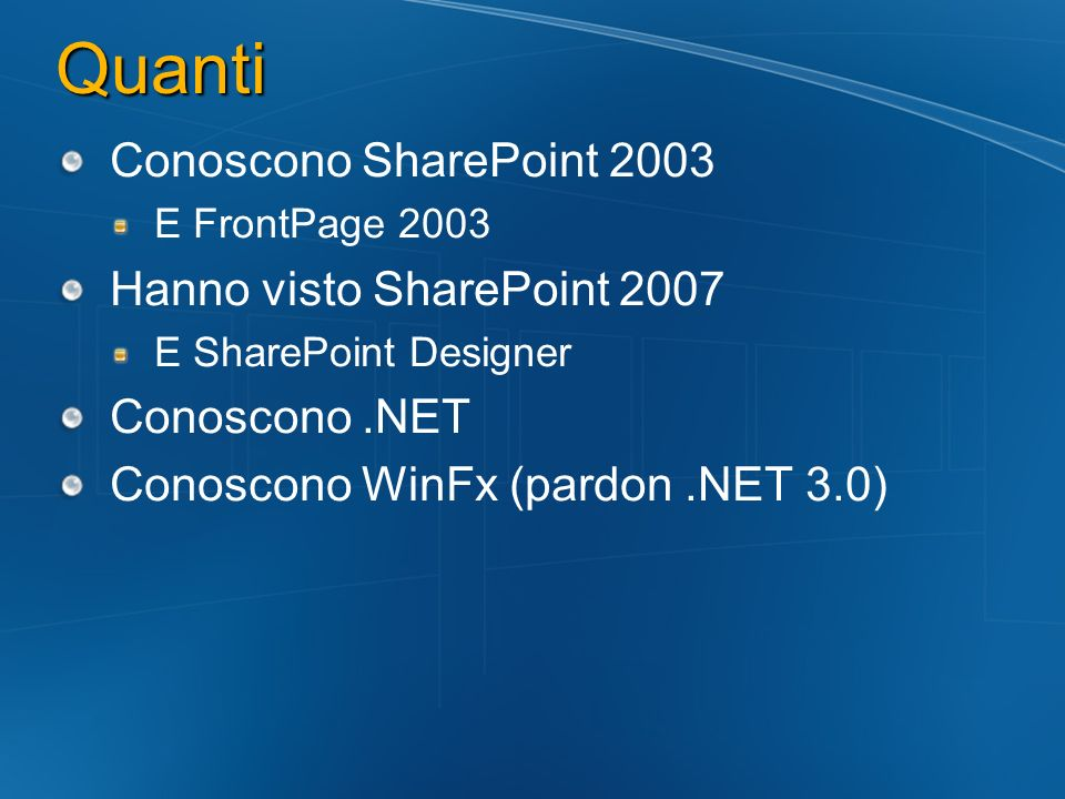 Accelerators Microsoft Solution Accelerator for Intranet http://www.netscum.dk/downloads/details.asp x?familyid=7cdc1f2d-f550-49e0-9b74- 318da11ba1b4&displaylang=en Terze parti