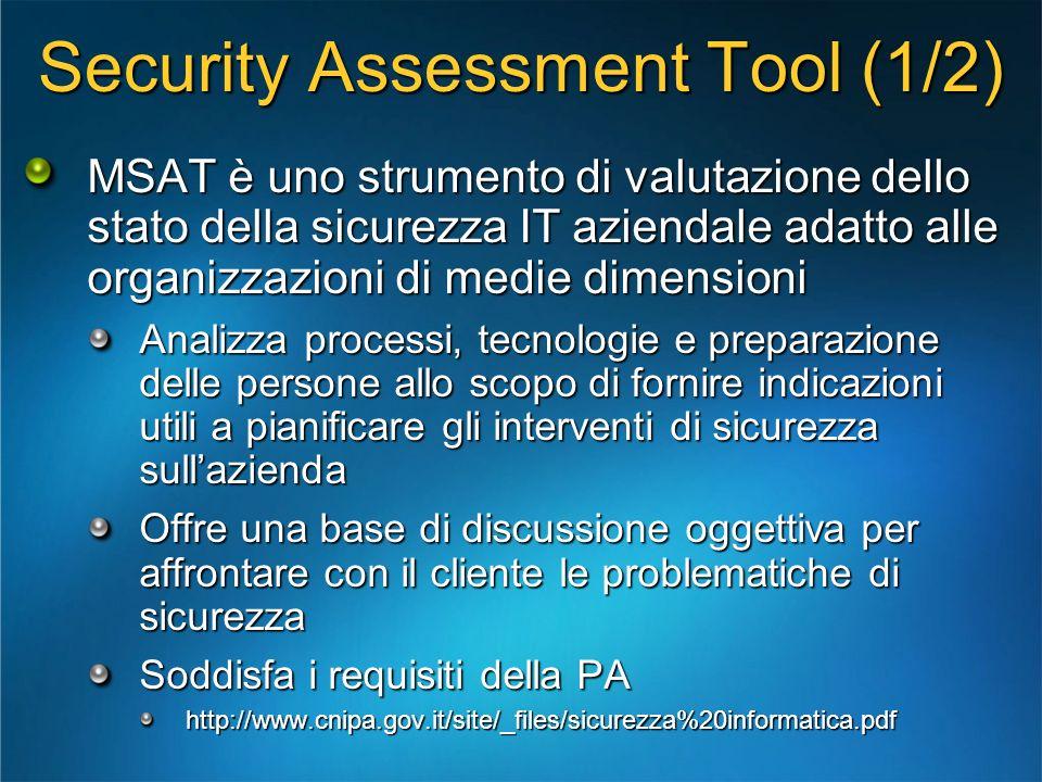 Security Assessment Tool (1/2) MSAT è uno strumento di valutazione dello stato della sicurezza IT aziendale adatto alle organizzazioni di medie dimens