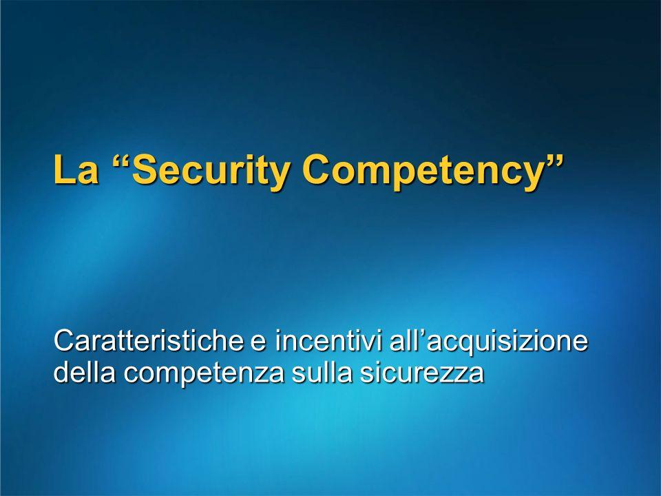 La Security Competency Caratteristiche e incentivi allacquisizione della competenza sulla sicurezza