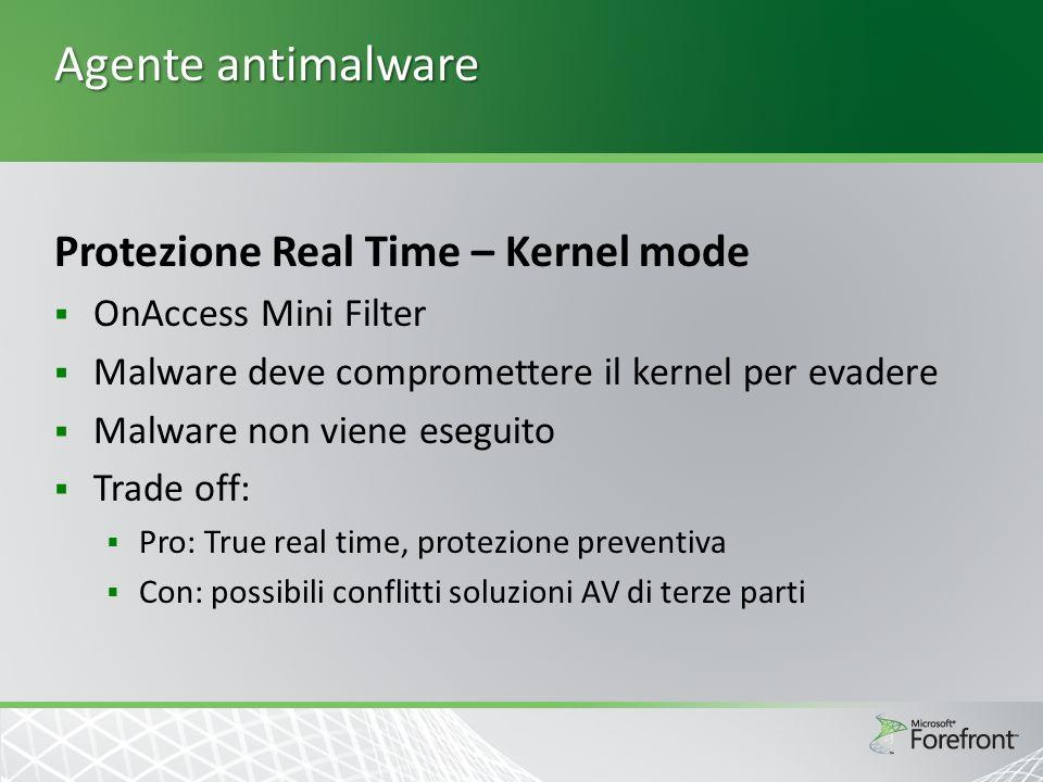Agente antimalware Protezione Real Time – Kernel mode OnAccess Mini Filter Malware deve compromettere il kernel per evadere Malware non viene eseguito