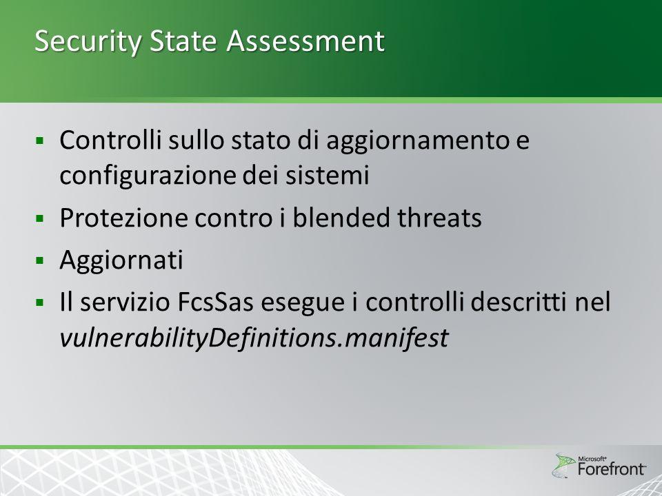 Security State Assessment Controlli sullo stato di aggiornamento e configurazione dei sistemi Protezione contro i blended threats Aggiornati Il serviz
