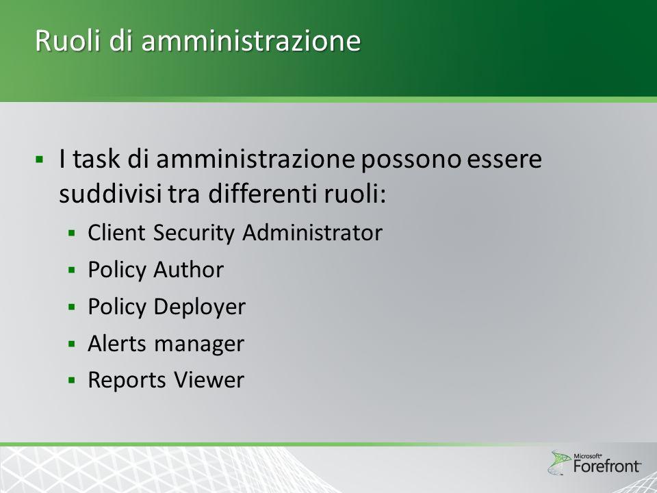 Ruoli di amministrazione I task di amministrazione possono essere suddivisi tra differenti ruoli: Client Security Administrator Policy Author Policy D