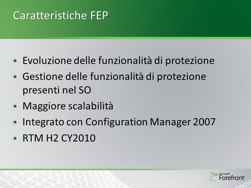 Caratteristiche FEP Evoluzione delle funzionalità di protezione Gestione delle funzionalità di protezione presenti nel SO Maggiore scalabilità Integra