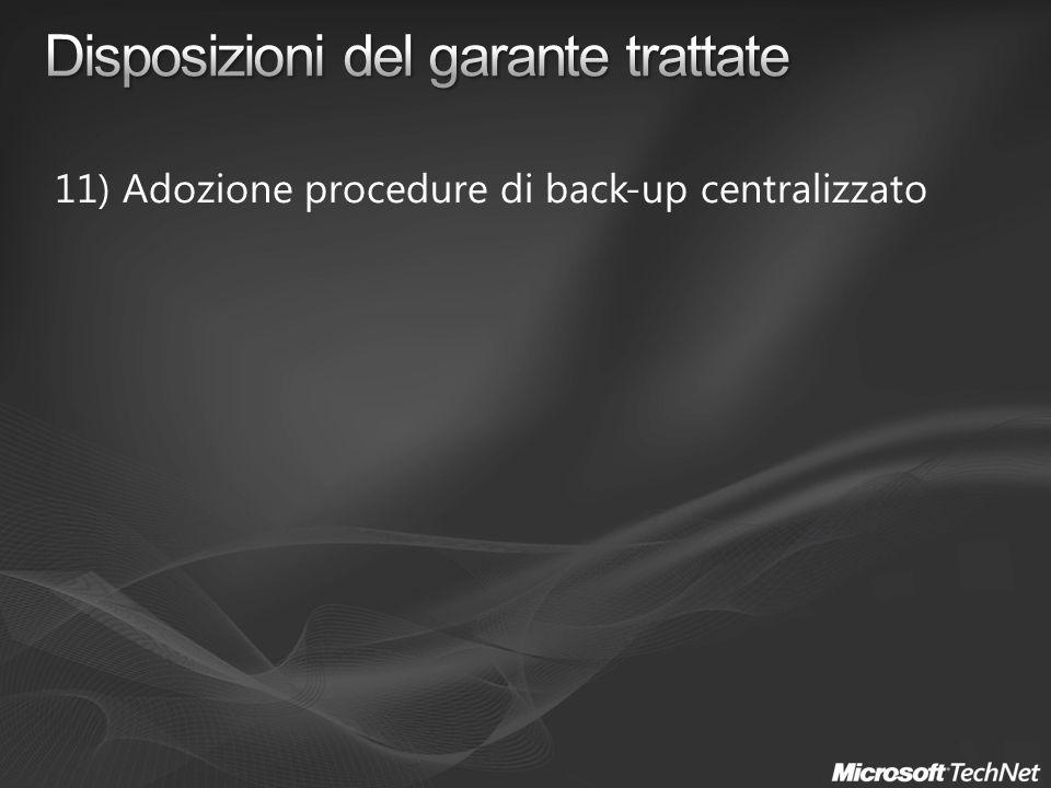 11) Adozione procedure di back-up centralizzato