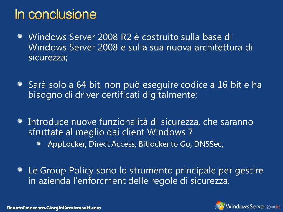 RenatoFrancesco.Giorgini@microsoft.com http://blogs.technet.com/italy © 2009 Microsoft Corporation.