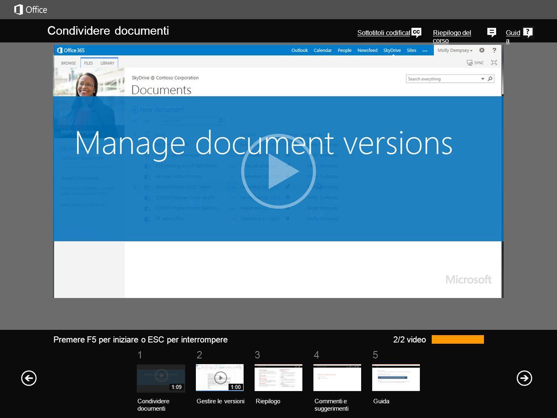 51 234 Riepilogo del corso Guid a Nella raccolta SkyDrive Pro vengono archiviate due versioni di qualsiasi documento condiviso con altri: la versione