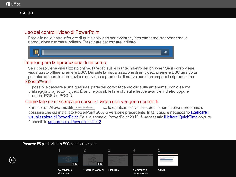 Guida Riepilogo del corso Premere F5 per iniziare o ESC per interrompere Guida RiepilogoCommenti e suggerimenti Guida 51234 Condividere documenti Gest