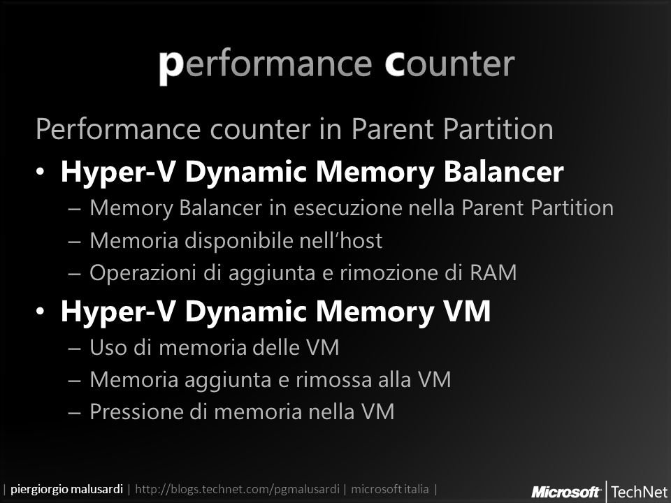 | piergiorgio malusardi | http://blogs.technet.com/pgmalusardi | microsoft italia | Performance counter in Parent Partition Hyper-V Dynamic Memory Bal