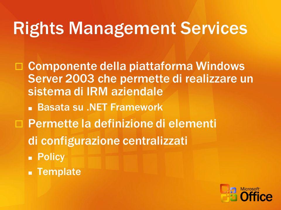 IRM: come funziona Rights Management Services Content License 938473 User joe@abc.com Running Program 1(hash 0x7af33) On Machine 02345 Can view Document Report on 2002-20-01 Sealed Key: 0x445635 Signed CompanyABC Identity License 836451 for joe@abc.com User joe@abc.com on Machine 02345 Running Program 1 (with 0x7af33) Has access to a private key Whose public key is 0x2231 Signed Microsoft 2) Risposta Ecco la licenza di accesso per il documento Report Benefici La licenza di accesso, una volta scaricata, rimane anche offline La licenza di accesso, una volta scaricata, rimane anche offline Il modello di protezione vale per tutte le macchine e gli utenti autorizzati Il modello di protezione vale per tutte le macchine e gli utenti autorizzati I privilegi accompagnano il documento ma sono legati allutente che richiede laccesso (non possono essere trafugati) I privilegi accompagnano il documento ma sono legati allutente che richiede laccesso (non possono essere trafugati) 1) Richiesta Voglio accedere al documento denominato Report Ecco le mie credenziali