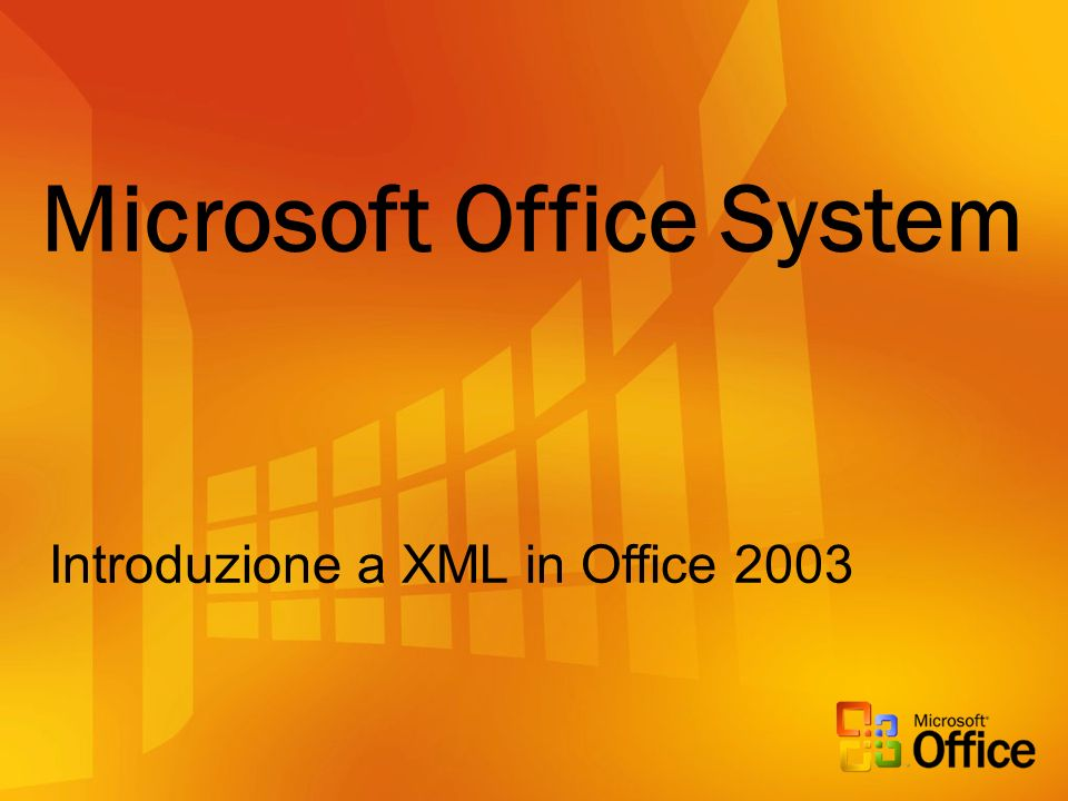 Microsoft Office System Introduzione a XML in Office 2003