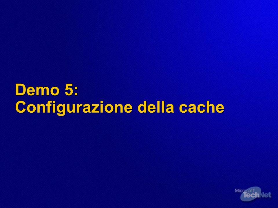 Demo 5: Configurazione della cache