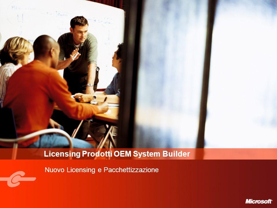 Licensing Prodotti OEM System Builder Nuovo Licensing e Pacchettizzazione