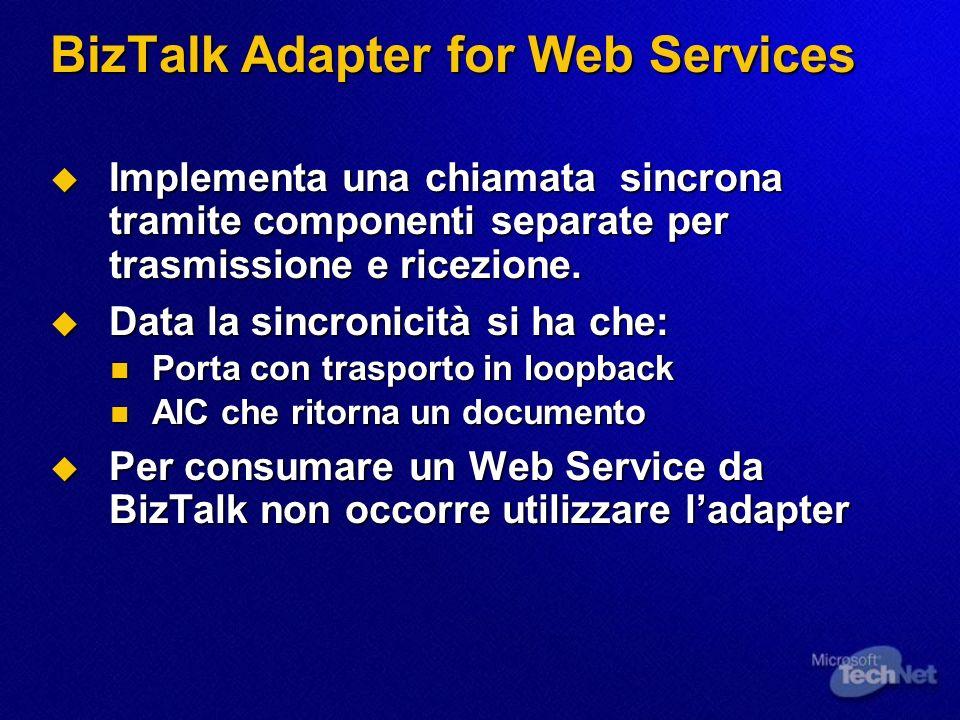BizTalk Adapter for Web Services Implementa una chiamata sincrona tramite componenti separate per trasmissione e ricezione.