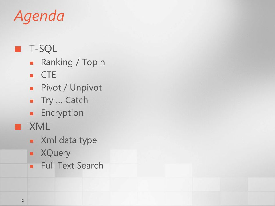 2 Agenda T-SQL Ranking / Top n CTE Pivot / Unpivot Try … Catch Encryption XML Xml data type XQuery Full Text Search