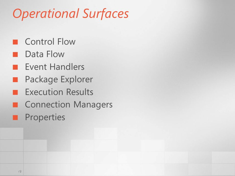 73 Operational Surfaces Control Flow Data Flow Event Handlers Package Explorer Execution Results Connection Managers Properties