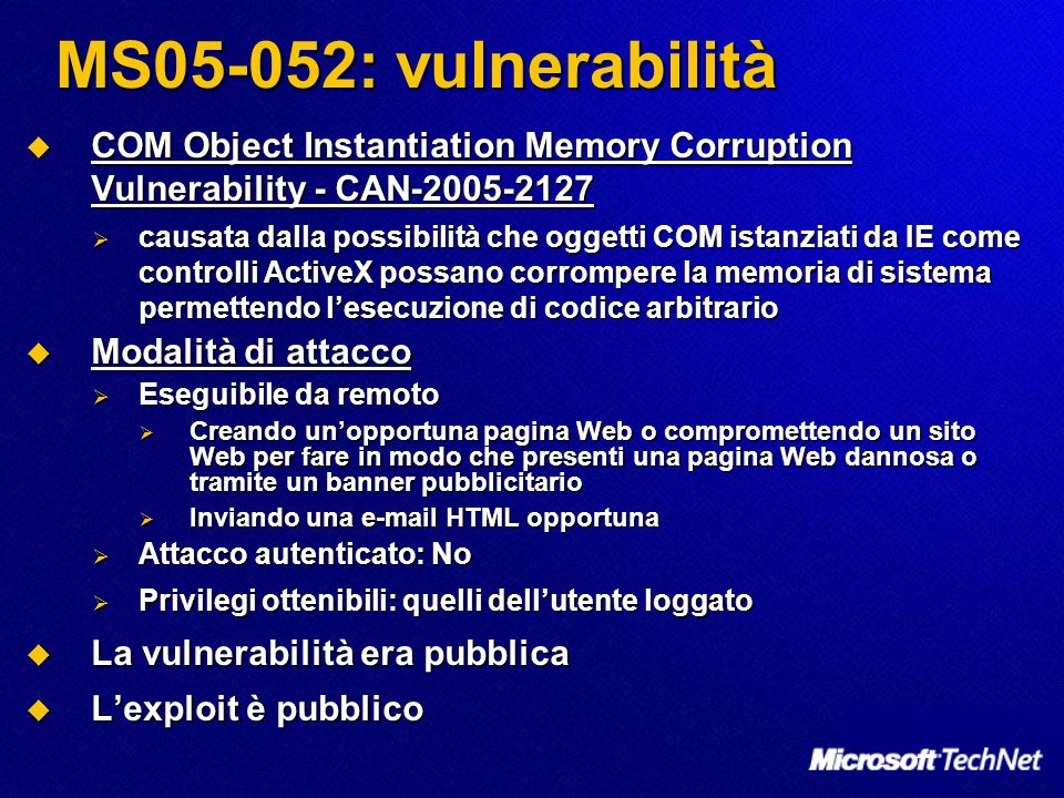 MS05-052: vulnerabilità COM Object Instantiation Memory Corruption Vulnerability - CAN-2005-2127 COM Object Instantiation Memory Corruption Vulnerabil