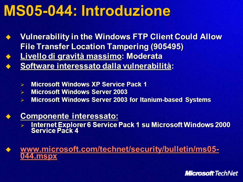 MS05-052: ulteriori informazioni Laggiornamento di sicurezza Laggiornamento di sicurezza Richiede il riavvio Richiede il riavvio Sostituisce MS05-037 e ms05-038 Sostituisce MS05-037 e ms05-038 Introduce controlli addizionali prima di eseguire oggetti COM in IE Introduce controlli addizionali prima di eseguire oggetti COM in IE Migliora la funzionalità di Internet Explorer Pop-up Blocker (Windows XP Service Pack 2 e Windows Server 2003 Service Pack 1) Migliora la funzionalità di Internet Explorer Pop-up Blocker (Windows XP Service Pack 2 e Windows Server 2003 Service Pack 1) Migliora la funzionalità di Internet Explorer Add-on Manager (Windows XP Service Pack 2 e Windows Server 2003 Service Pack 1 Migliora la funzionalità di Internet Explorer Add-on Manager (Windows XP Service Pack 2 e Windows Server 2003 Service Pack 1 Imposta il kill bit per loggetto ADODB.Stream Imposta il kill bit per loggetto ADODB.Stream