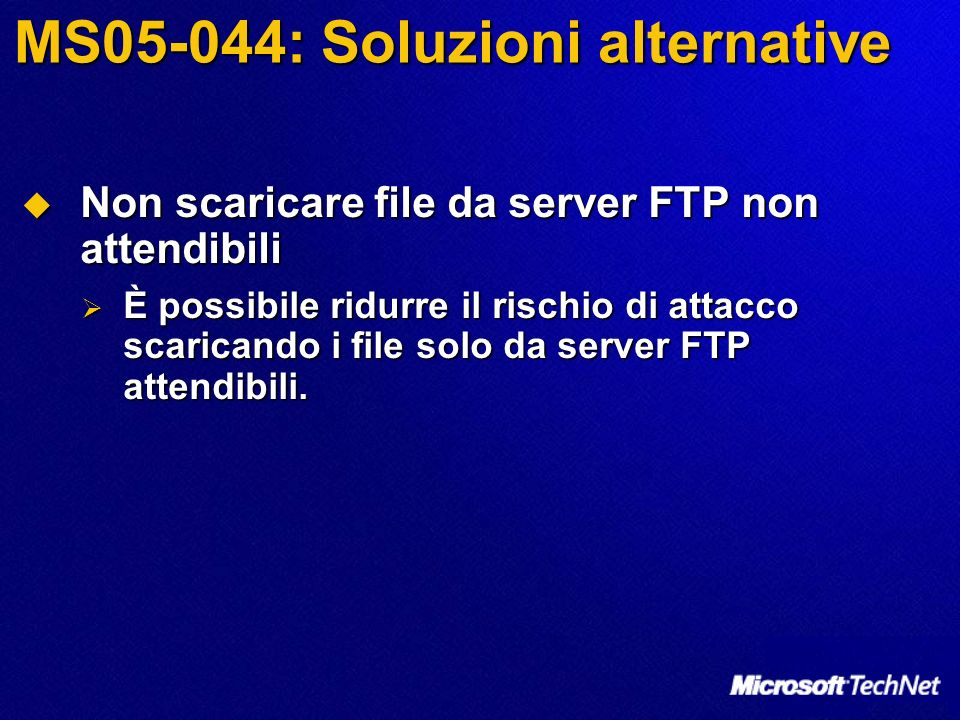 MS05-045: Introduzione Vulnerability in Network Connection Manager Could Allow Denial of Service (905414) Vulnerability in Network Connection Manager Could Allow Denial of Service (905414) Livello di gravità massimo: Moderato Livello di gravità massimo: Moderato Software interessato dalla vulnerabilità: Software interessato dalla vulnerabilità: Microsoft Windows 2000 Service Pack 4 Microsoft Windows 2000 Service Pack 4 Microsoft Windows XP Service Pack 1 and Microsoft Windows XP Service Pack 2 Microsoft Windows XP Service Pack 1 and Microsoft Windows XP Service Pack 2 Microsoft Windows Server 2003 and Microsoft Windows Server 2003 Service Pack 1 Microsoft Windows Server 2003 and Microsoft Windows Server 2003 Service Pack 1 Software non interessato Software non interessato Microsoft Windows XP Professional x64 Edition Microsoft Windows XP Professional x64 Edition Microsoft Windows Server 2003 for Itanium-based Systems and Microsoft Windows Server 2003 with SP1 for Itanium-based Systems Microsoft Windows Server 2003 for Itanium-based Systems and Microsoft Windows Server 2003 with SP1 for Itanium-based Systems Microsoft Windows Server 2003 x64 Edition Microsoft Windows Server 2003 x64 Edition Microsoft Windows 98, Microsoft Windows 98 Second Edition (SE), and Microsoft Windows Millennium Edition (ME) Microsoft Windows 98, Microsoft Windows 98 Second Edition (SE), and Microsoft Windows Millennium Edition (ME) www.microsoft.com/technet/security/bulletin/ms05-045.mspx www.microsoft.com/technet/security/bulletin/ms05-045.mspx www.microsoft.com/technet/security/bulletin/ms05-045.mspx