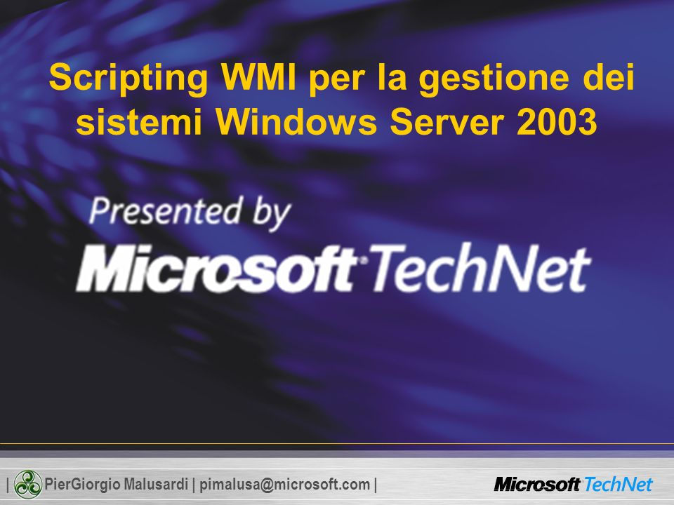 | PierGiorgio Malusardi | pimalusa@microsoft.com | Uso di proprietà e metodi Scenario: gestione dei client DHCP Metodo EnableStatic Metodo EnableDHCP Metodi Get e InstancesOf Set objSvc = GetObject( WinMgmts: ) Set obj = objSvc.Get( Win32_NetworkAdapterConfiguration.index=0 ) ipaddr = Array( 192.168.30.25 ) subnet = Array( 255.255.255.0 ) RetVal = obj.EnableStatic(ipaddr,subnet)
