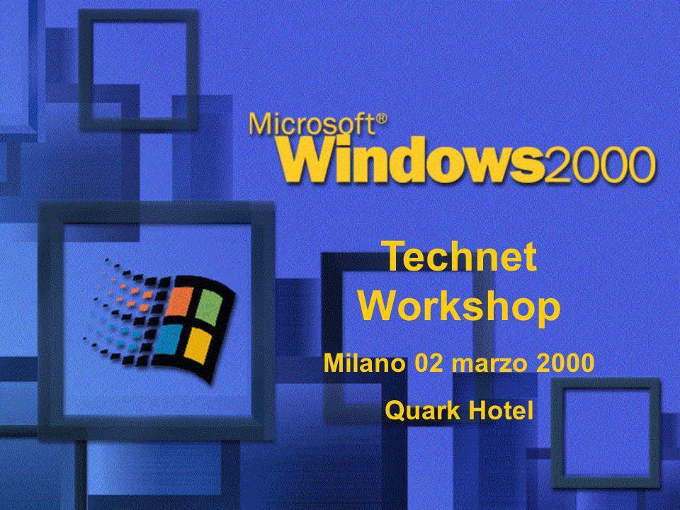 Evento per il lancio di Windows 2000 Milano 17-18 febbraio 2000 Studio 90, Via Mecenate 84 Technet Workshop Milano 02 marzo 2000 Quark Hotel