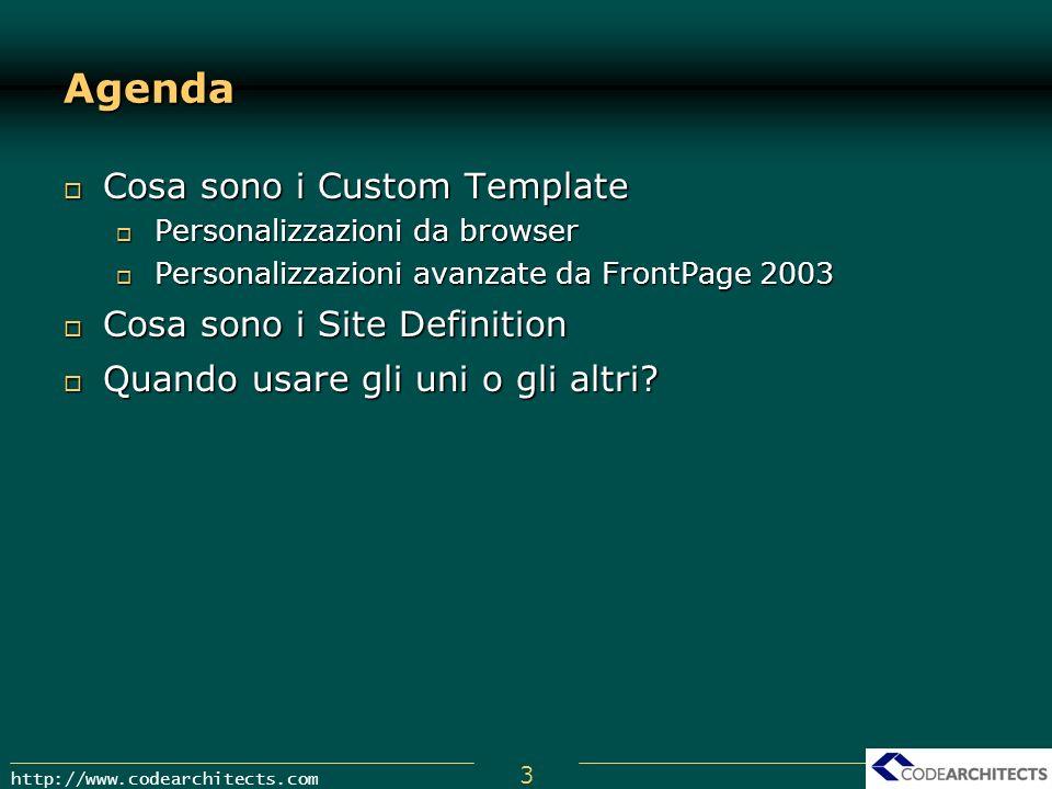 3 http://www.codearchitects.com Agenda Cosa sono i Custom Template Cosa sono i Custom Template Personalizzazioni da browser Personalizzazioni da brows