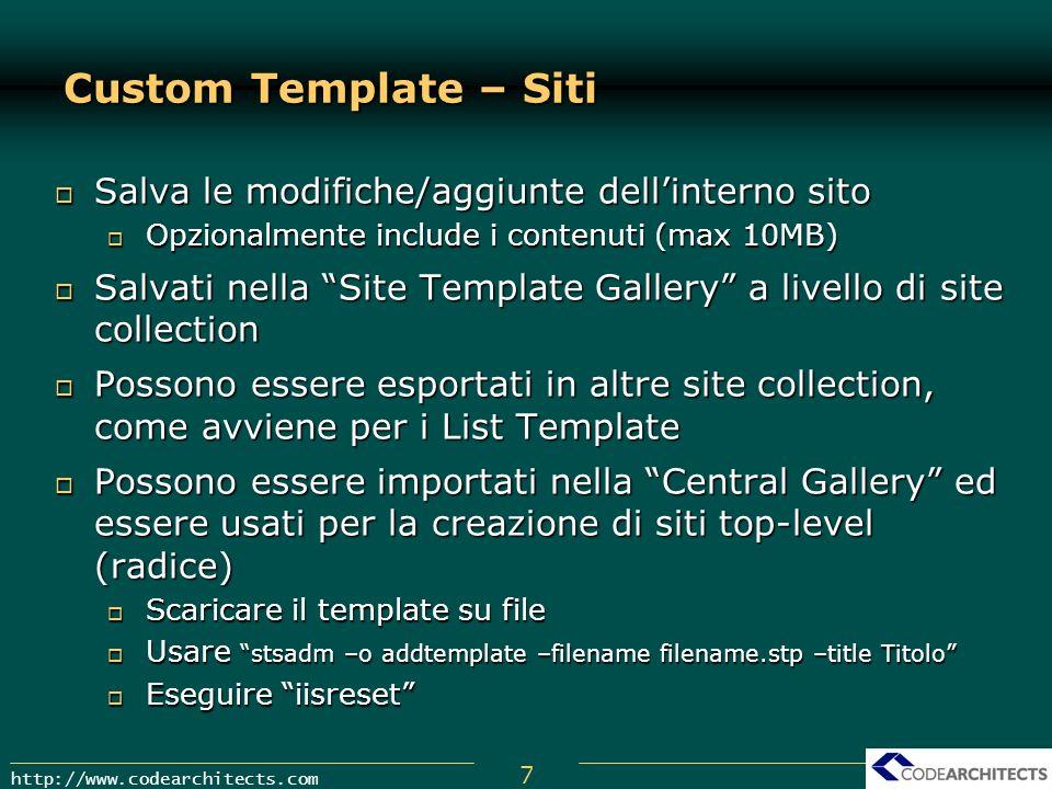 7 http://www.codearchitects.com Custom Template – Siti Salva le modifiche/aggiunte dellinterno sito Salva le modifiche/aggiunte dellinterno sito Opzio