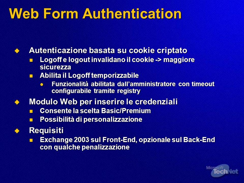 Autenticazione basata su cookie criptato Autenticazione basata su cookie criptato Logoff e logout invalidano il cookie -> maggiore sicurezza Logoff e