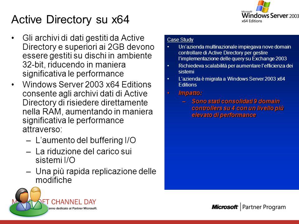 Active Directory su x64 Gli archivi di dati gestiti da Active Directory e superiori ai 2GB devono essere gestiti su dischi in ambiente 32-bit, riducen
