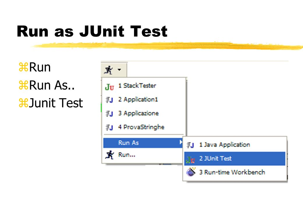 Run as JUnit Test zRun zRun As.. zJunit Test