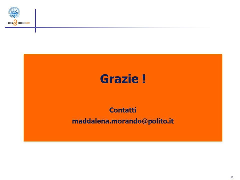 16 Grazie ! Contatti maddalena.morando@polito.it Grazie ! Contatti maddalena.morando@polito.it