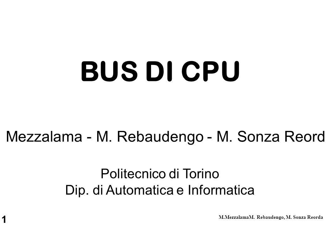 1 M.MezzalamaM. Rebaudengo, M. Sonza Reorda Politecnico di Torino Dip. di Automatica e Informatica M. Mezzalama - M. Rebaudengo - M. Sonza Reorda BUS