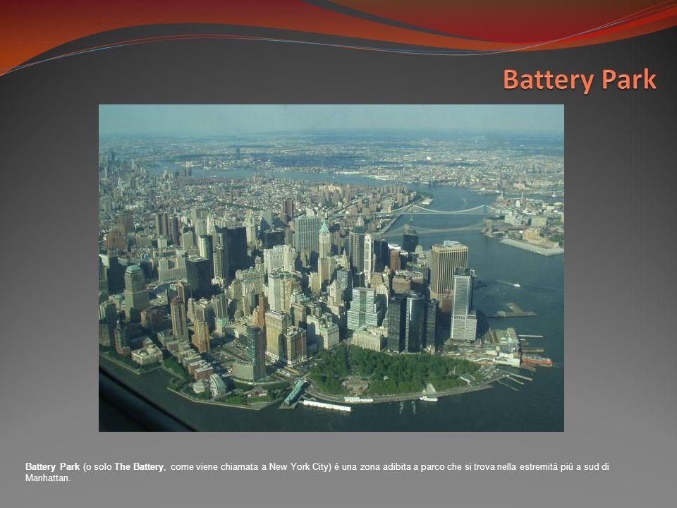 Battery Park (o solo The Battery, come viene chiamata a New York City) è una zona adibita a parco che si trova nella estremità più a sud di Manhattan.