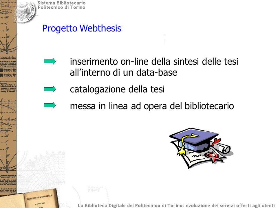 Progetto Webthesis inserimento on-line della sintesi delle tesi allinterno di un data-base catalogazione della tesi messa in linea ad opera del biblio
