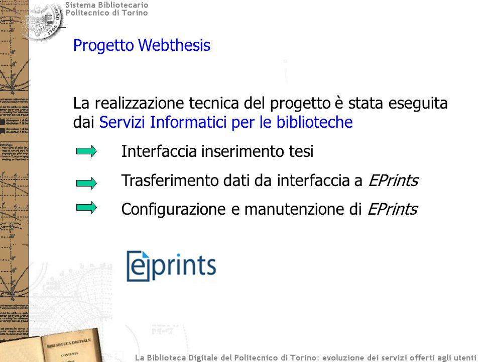 Progetto Webthesis La realizzazione tecnica del progetto è stata eseguita dai Servizi Informatici per le biblioteche Interfaccia inserimento tesi Tras