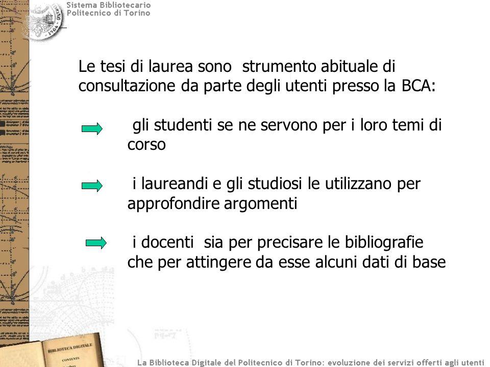 Le tesi di laurea sono strumento abituale di consultazione da parte degli utenti presso la BCA: gli studenti se ne servono per i loro temi di corso i