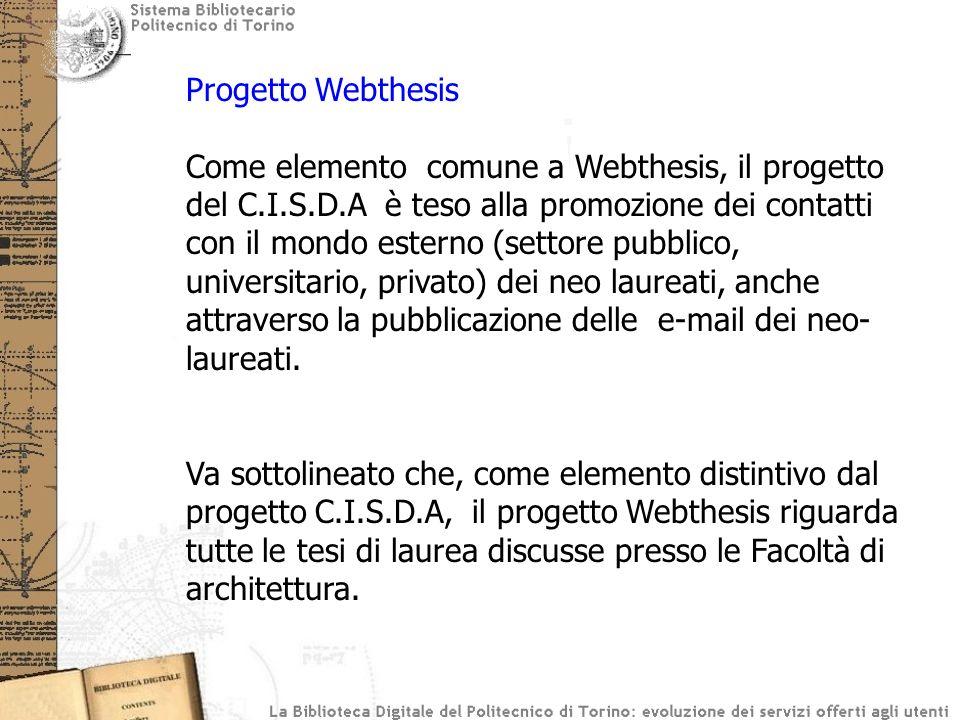 Progetto Webthesis Come elemento comune a Webthesis, il progetto del C.I.S.D.A è teso alla promozione dei contatti con il mondo esterno (settore pubbl