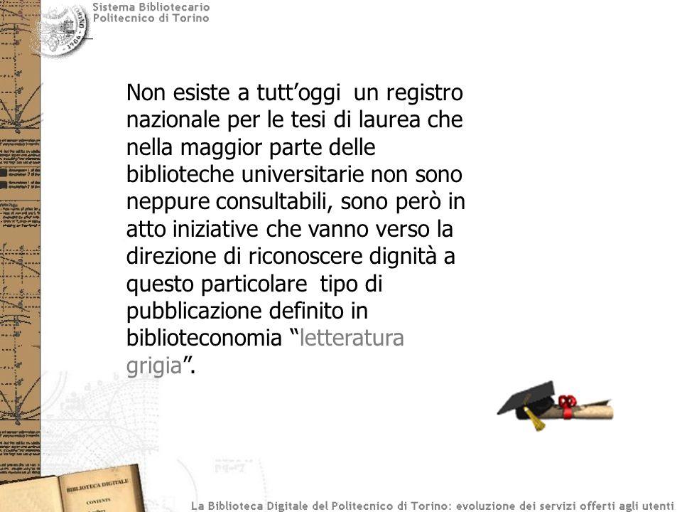 Non esiste a tuttoggi un registro nazionale per le tesi di laurea che nella maggior parte delle biblioteche universitarie non sono neppure consultabil