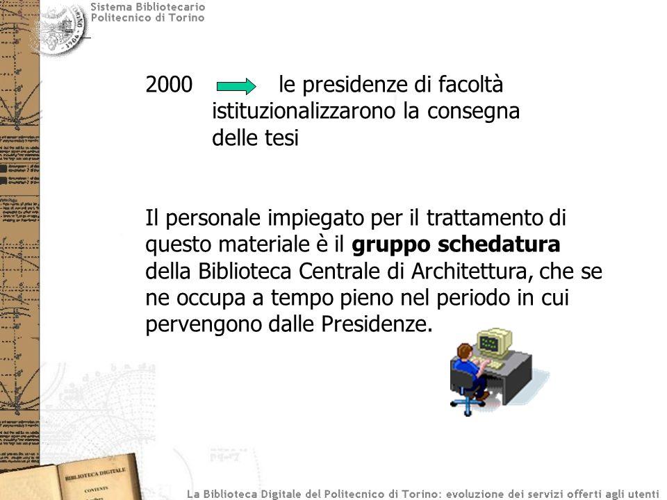 2000le presidenze di facoltà istituzionalizzarono la consegna delle tesi Il personale impiegato per il trattamento di questo materiale è il gruppo sch