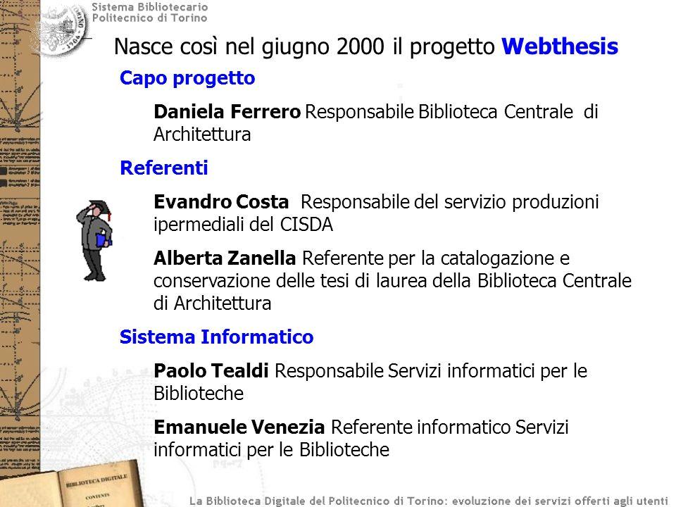 Nasce così nel giugno 2000 il progetto Webthesis Capo progetto Daniela Ferrero Responsabile Biblioteca Centrale di Architettura Referenti Evandro Cost