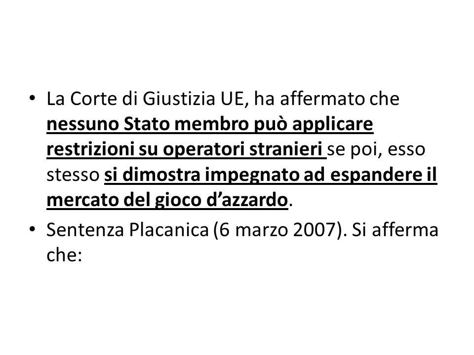 La Corte di Giustizia UE, ha affermato che nessuno Stato membro può applicare restrizioni su operatori stranieri se poi, esso stesso si dimostra impegnato ad espandere il mercato del gioco dazzardo.