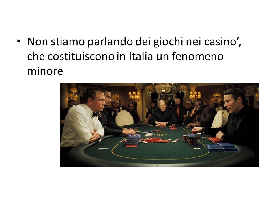 Non stiamo parlando dei giochi nei casino, che costituiscono in Italia un fenomeno minore