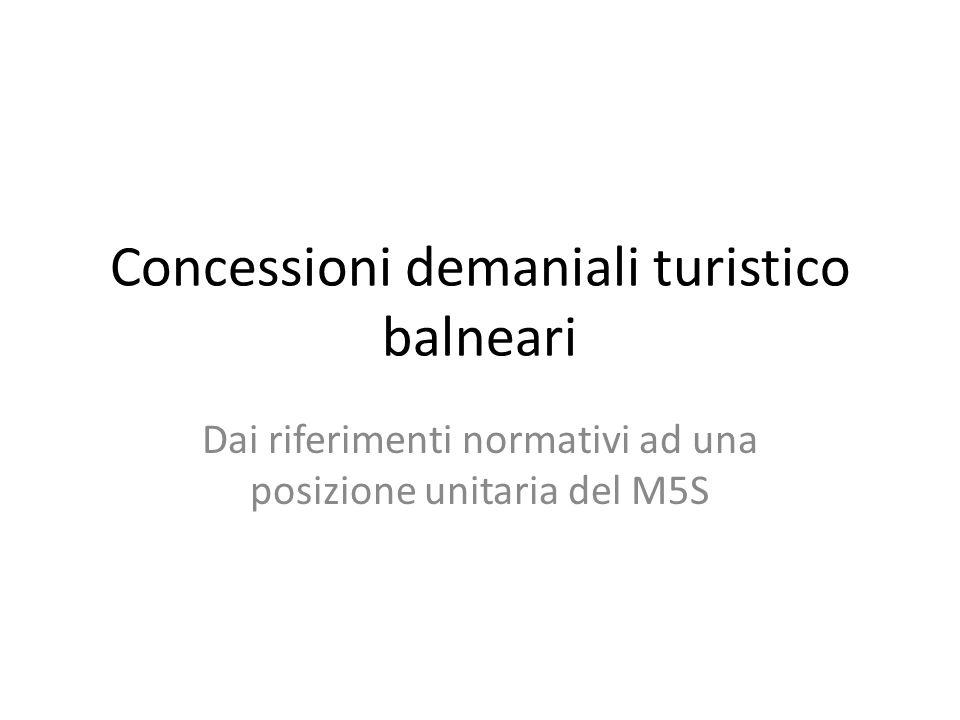 Concessioni demaniali turistico balneari Dai riferimenti normativi ad una posizione unitaria del M5S