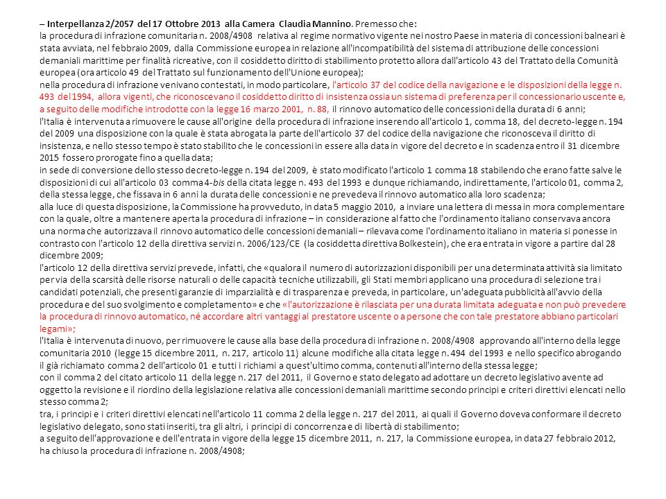 – Interpellanza 2/2057 del 17 Ottobre 2013 alla Camera Claudia Mannino. Premesso che: la procedura di infrazione comunitaria n. 2008/4908 relativa al