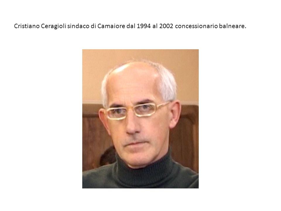 Cristiano Ceragioli sindaco di Camaiore dal 1994 al 2002 concessionario balneare.