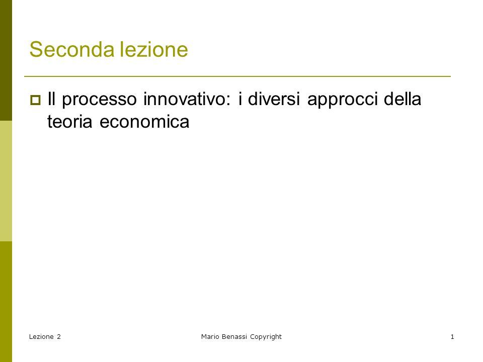 Lezione 2Mario Benassi Copyright2 Esercitazione Viene conclusa la esercitazione relativa al materiale distribuito nella lezione precedente (testo di Schumpeter)