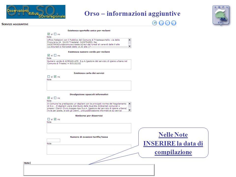 Nelle Note INSERIRE la data di compilazione Orso – informazioni aggiuntive